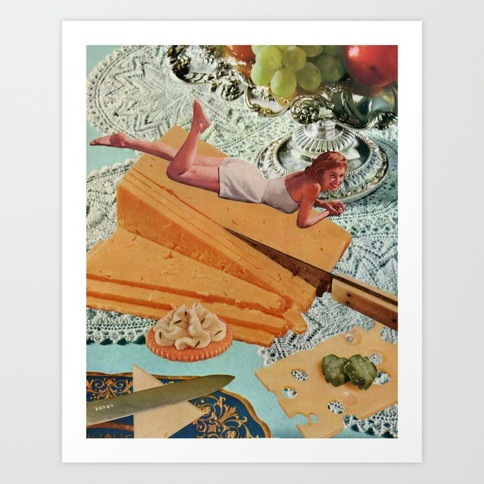 Money Can't Buy You Happiness, But It Can Buy You Cheese Art Print