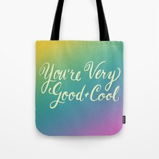 You're Good Tote Bag