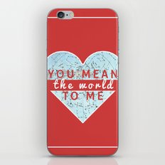 You Mean The World To Me Love   iPhone & iPod Skin