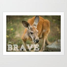 Be Brave Little One Art Print
