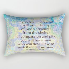 Animal rights compassion quote Rectangular Pillow