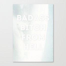 BADASS BITCH FROM HELL Canvas Print