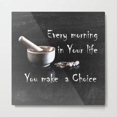 Make a Choice Metal Print