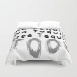 One Tequila Two Tequila Three Tequila FLOOR Duvet Cover