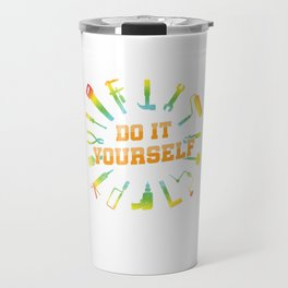 Do It Yourself Craftsman Artisan Potters Workers Journeyman Artificer Laborers Plumbers Gift Travel Mug