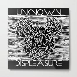 Unknown Displeasure Metal Print