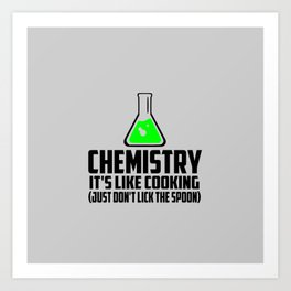 Chemistry funny quote Art Print
