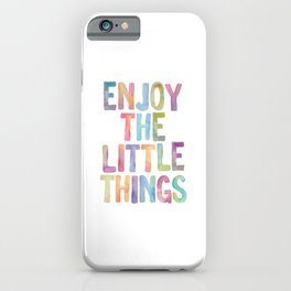 Enjoy the Little Things Watercolor Rainbow Design Inspirational Quote bedroom Wall Art Home Decor iPhone Case
