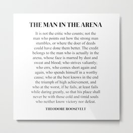 The Man In The Arena, Theodore Roosevelt, Daring Greatly Metal Print