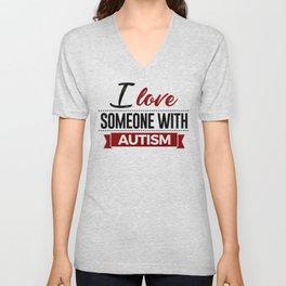 I Love Someone With Autism Unisex V-Neck