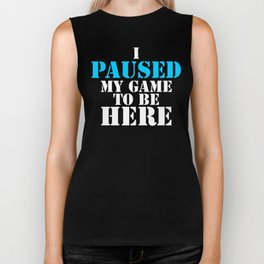I Paused My Game to be Here Online Funny video gamer addict Biker Tank