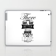 There are far, far better things... Laptop & iPad Skin