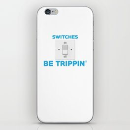 Funny Electrician Switches Be Trippin' iPhone Skin