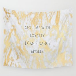Spoil Me With Loyalty Wall Tapestry