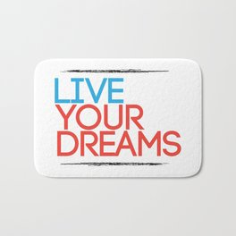 """Live Your Dreams"" - by Reformation Designs Bath Mat"