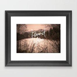 Found You Framed Art Print