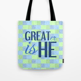 Christian GREATER IS HE Tote Bag