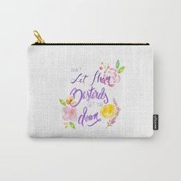 Don't Let Them Get You Down Carry-All Pouch