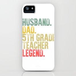 Funny Men Vintage T Shirt Husband Dad 5th Grade Teacher Legend Retro iPhone Case