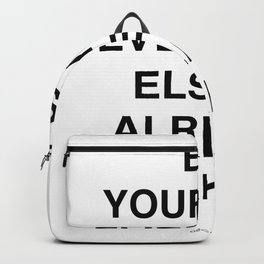 quote   be yourself Backpack