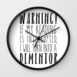 Warning! I Will Turn Into A Dementor - White Wall Clock