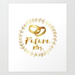 Bachelorette Party Future Mrs. Art Print