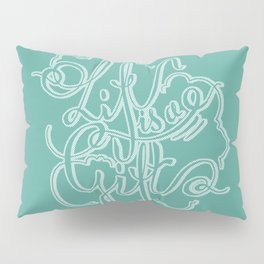 Life is a Gift Pillow Sham