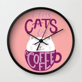 I Love Cats and Coffee Wall Clock