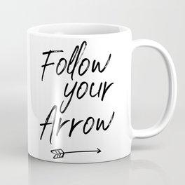 Follow Your Arrow, Printable Art Print, Motivational Quote, Inspirational Quote, Arrow Print Coffee Mug