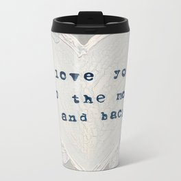 I love you to the moon and back Metal Travel Mug