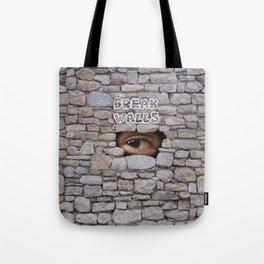 Break Walls Tote Bag