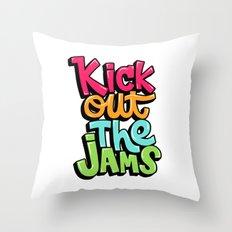 Kick out the jams Throw Pillow