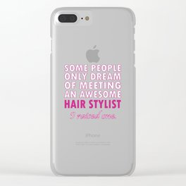 HAIR STYLIST'S MOM Clear iPhone Case