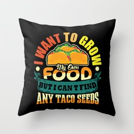 I want to grow my own food Throw Pillow