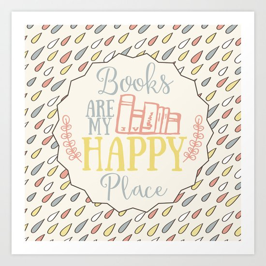 Books Are My Happy Place - Colorful Art Print