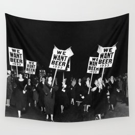 We Want Beer Too! Women Protesting Against Prohibition black and white photography - photographs Wall Tapestry