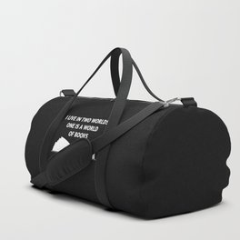 I Live In Two Worlds, One Is A World Of Books II Duffle Bag