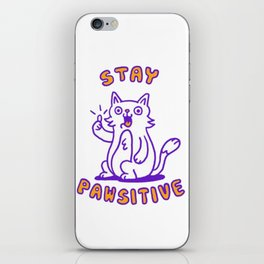 stay pawsitive iPhone Skin