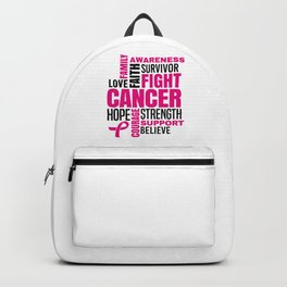 Breast Cancer Fight Strength Faith Support Hope Love Family Believe Survivor Backpack