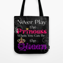 Never Play the Princess (Black) Tote Bag