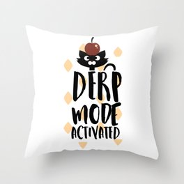 Derp Mode Activated Silly Cat Throw Pillow