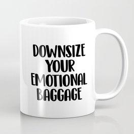 Downsize your emotional baggage Coffee Mug