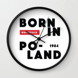 Born in Poland 1984 Wall Clock