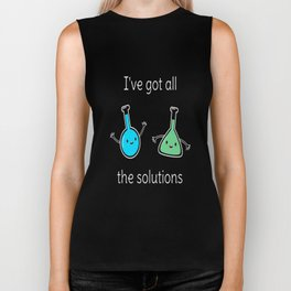 I'm A Chemist I Have All The Solutions Biker Tank