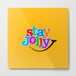 Stay Jolly - Key to Happiness Metal Print