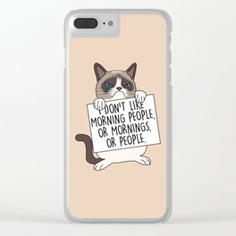 I don't like morning people, or mornings, or people Clear iPhone Case