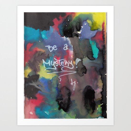Be a mystery Art Print
