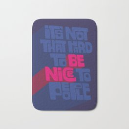 Be Nice to People (Blue) Bath Mat