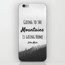 Going to the Mountains is going Home iPhone Skin