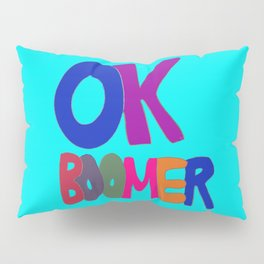 OK BOOMER in 1960s colors Pillow Sham